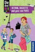 Cover-Bild zu Wich, Henriette: Die drei !!!, Betrug, Baguette und ganz viel Paris