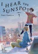 Cover-Bild zu Fumino, Yuki: I Hear the Sunspot: Limit Volume 1: Limit