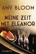 Cover-Bild zu Bloom, Amy: Meine Zeit mit Eleanor (eBook)