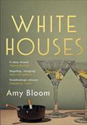 Cover-Bild zu Bloom, Amy: White Houses