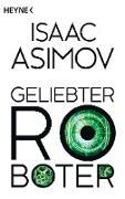 Cover-Bild zu Asimov, Isaac: Geliebter Roboter (eBook)