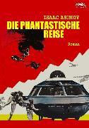 Cover-Bild zu Asimov, Isaac: Die Phantastische Reise (eBook)