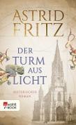 Cover-Bild zu Fritz, Astrid: Der Turm aus Licht (eBook)