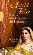 Cover-Bild zu Fritz, Astrid: Das Mädchen und die Herzogin