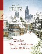 Cover-Bild zu Fritz, Astrid: Wie der Weihnachtsbaum in die Welt kam