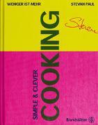 Cover-Bild zu Simple & Clever Cooking von Paul, Stevan