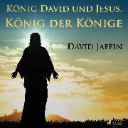 Cover-Bild zu eBook König David und Jesus, König der Könige