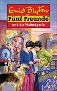 Cover-Bild zu Blyton, Enid: Bd. 46: Fünf Freunde und die Wahrsagerin - Fünf Freunde