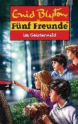 Cover-Bild zu Blyton, Enid: Fünf Freunde im Geisterwald (eBook)