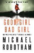 Cover-Bild zu Robotham, Michael: Good Girl, Bad Girl
