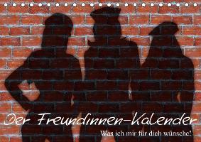 Cover-Bild zu Stanzer, Elisabeth: Der Freundinnen-Kalender / Geburtstagskalender (Tischkalender immerwährend DIN A5 quer)