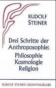 Cover-Bild zu Steiner, Rudolf: Drei Schritte der Anthroposophie