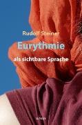 Cover-Bild zu Steiner, Rudolf: Eurythmie als sichtbare Sprache (eBook)