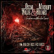 Cover-Bild zu Freund, Marc: Oscar Wilde & Mycroft Holmes, Sonderermittler der Krone, Folge 32: Im Reich des Feindes (Audio Download)
