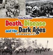 Cover-Bild zu eBook Death, Disease and the Dark Ages: Troubled Times in the Western World