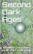Cover-Bild zu eBook Second Dark Ages (Future Chron Series, #15)