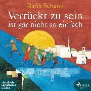 Cover-Bild zu Schami, Rafik: Verrückt zu sein ist gar nicht so einfach (Ungekürzt) (Audio Download)