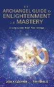 Cover-Bild zu The Archangel Guide to Enlightenment and Mastery (eBook) von Cooper, Diana