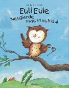 Cover-Bild zu Euli Eule - Neugierde macht schlau! von Volmert, Julia