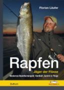 Cover-Bild zu Läufer, Florian: Rapfen - Jäger der Flüsse
