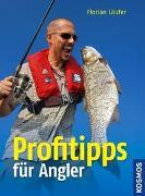 Cover-Bild zu Läufer, Florian: Profitipps für Angler