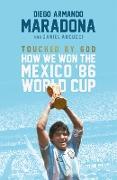 Cover-Bild zu Maradona, Diego: Touched By God (eBook)