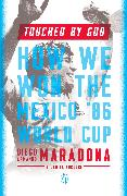 Cover-Bild zu Maradona, Diego Armando: Touched by God (eBook)