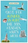 Cover-Bild zu Josteit, Katja: 111 Orte für Kinder in Kiel, die man gesehen haben muss