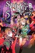 Cover-Bild zu Okina Baba: So I'm a Spider, So What? Vol. 5 (light novel)
