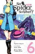 Cover-Bild zu Baba, Okina: So I'm a Spider, So What?, Vol. 6 (Manga)