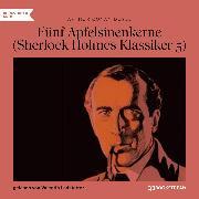Cover-Bild zu Fünf Apfelsinenkerne - Sherlock Holmes Klassiker, Folge 5 (Ungekürzt) (Audio Download) von Doyle, Arthur Conan