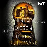 Cover-Bild zu Hinter diesen Türen (Audio Download) von Ware, Ruth