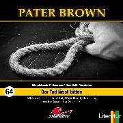 Cover-Bild zu Pater Brown, Folge 64: Der Tod lässt bitten (Audio Download) von Freund, Marc
