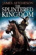 Cover-Bild zu Aitcheson, James: The Splintered Kingdom