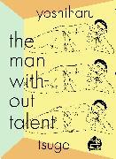 Cover-Bild zu TSUGE, YOSHIHARU: The Man Without Talent