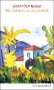 Cover-Bild zu Hesse, Hermann: Wer lieben kann, ist glücklich