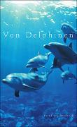 Cover-Bild zu Dammel, Gesine (Ausw.): Von Delphinen