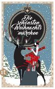 Cover-Bild zu Dammel, Gesine (Ausw.): Die schönsten Weihnachtsmärchen