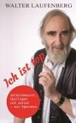 Cover-Bild zu Laufenberg, Walter: Ich ist top (eBook)