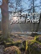 Cover-Bild zu Weber, Nicole: Leben um jeden Preis (eBook)