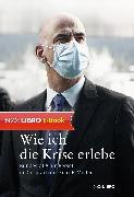 Cover-Bild zu Müller, Felix E.: Wie ich die Krise erlebe (eBook)