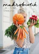 Cover-Bild zu Guemoes, Madhavi: Makrobiotik (eBook)