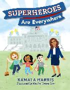 Cover-Bild zu Harris, Kamala: Superheroes Are Everywhere
