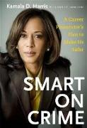 Cover-Bild zu Harris, Kamala: Smart on Crime (eBook)