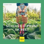 Cover-Bild zu Kögel, Elisabeth: Schluss mit Frust im Beet