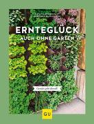 Cover-Bild zu Baumjohann, Dorothea: Ernteglück auch ohne Garten