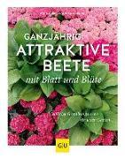 Cover-Bild zu Bauer, Ute: Ganzjährig attraktive Beete mit Blatt und Blüte