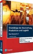 Cover-Bild zu Kummer (Hrsg.), Sebastian: Grundzüge der Beschaffung, Produktion und Logistik - Übungsbuch