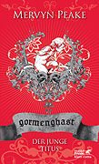 Cover-Bild zu Peake, Mervyn: Gormenghast / Der junge Titus