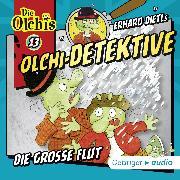 Cover-Bild zu Iland-Olschewski, Barbara: Olchi-Detektive 13 - Die große Flut (Audio Download)